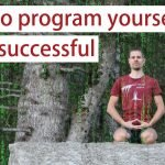 How to program yourself to be successful [Success Mindset Minutes #1 video]